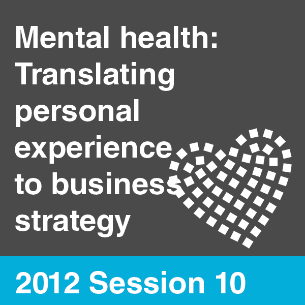 Workplace Wellbeing & Stress Summit 2012 - Session 10