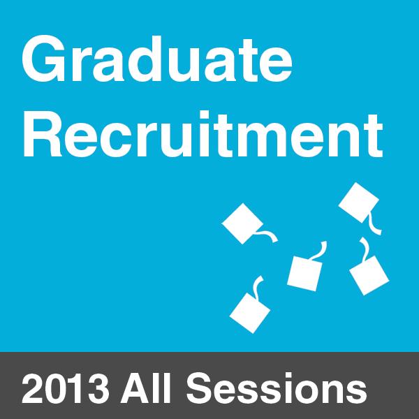 Graduate Recruitment and Development Forum 2013 - All Sessions